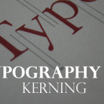 Typography 101: Kerning (Some Tips and Tricks)