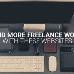 Find More Freelance Work Easily With These Websites