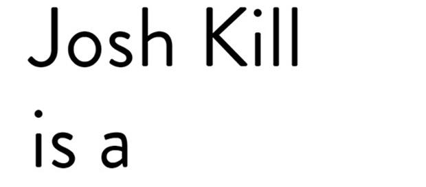 josh kill